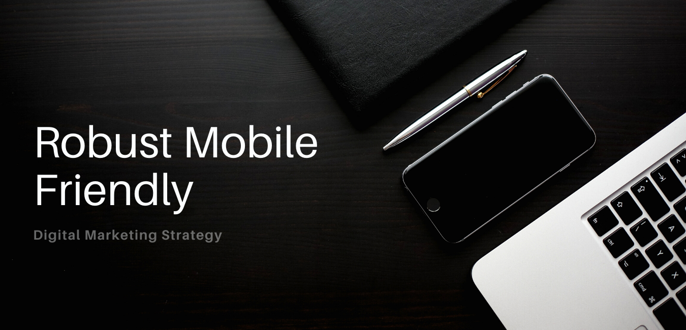 How to Make a Robust Mobile-Friendly Digital Marketing Strategy